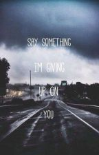 (zarry) say something I'm giving up on you (Completed) by zarry_is_life_