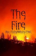 The Fire by FishyWishyTNC