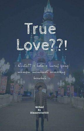 True Love??! #Wattys2020 by Diaaanstari03