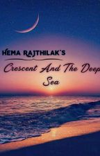 Crescent And The Deep Sea  by hemarajthilak