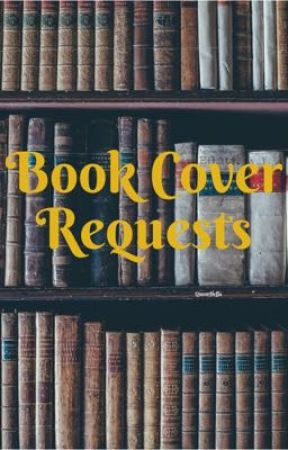 Book Cover Requests by QueenHeffa