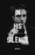 In His Silence [1]→Edward Cullen (EDITING) by bree_tee