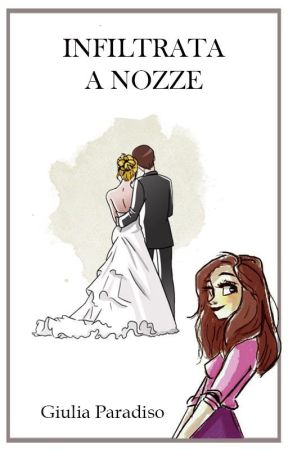 Infiltrata a nozze by GiuliParadiso