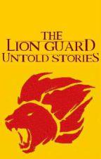 The Lion Guard: Untold Stories by UltimateRaichu