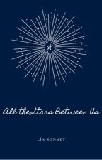 All the Stars Between Us (lesbian) (gxg) by -forget-me-nots-