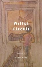 Witful Circuit by AedenKane
