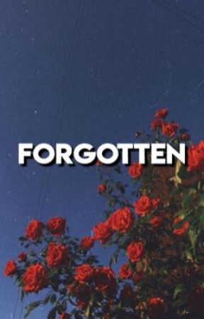 Forgotten  by asoueforever