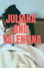 Juliana & Valentina: a different story. by zwanheda_