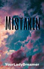 Mistaken(OneShot) by YourLadyDreamer