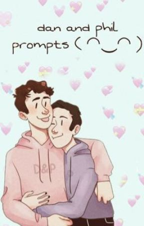 dan + phil prompts ^_^ by sxftoreo
