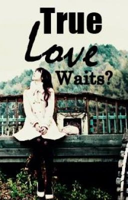 TRUE LOVE WAITS? TLW 23: Flattered - Wattpad