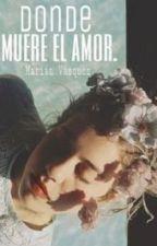 Donde muere el amor. by Marianvl