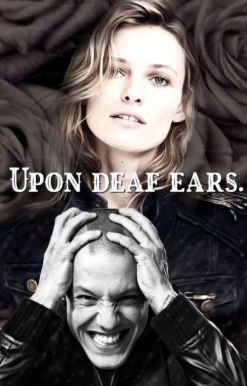 Upon Deaf Ears