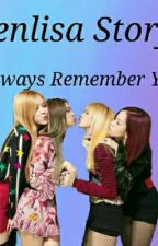 Jenlisa Story - Always Remember You by mysteriousJl
