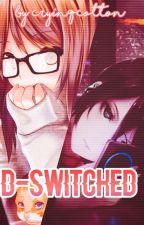 D-SWITCHED by Cryinqcotton