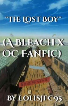 """The Lost Boy"" (A Bleach X OC Fanfic) by Eolisjfc95"