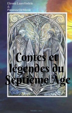 Contes et légendes du Septième Âge by elennalaurefindele