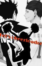 Let's Cheerleader! [Haikyuu story] by zadrxxa