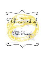 Teh Lurd Of Teh Rings czyli parodia Władcy Pierścieni by Inny_czlowiek_