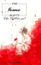 The Insane Beauty: Wife, I'll Kill For You!!! by lilymoon221