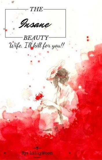 The Insane Beauty: Wife, I'll Kill For You!!!