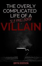The Overly Complicated Life of a (Self-Proclaimed) Villain by fangirllockian