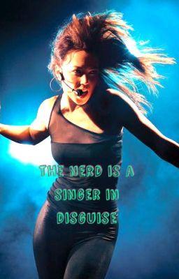 The Singer Is A Nerd In Disguise - Wattpad