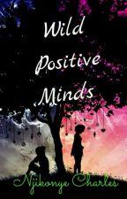 Wild Positive Minds: A Poetry Frenzy  by CharlesNjikonye