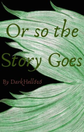 Or So the Story Goes by DarkHell616