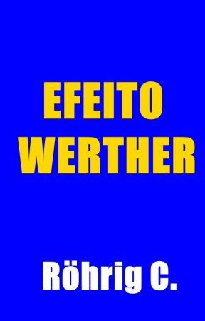 Efeito Werther by Rohrig_Escritor