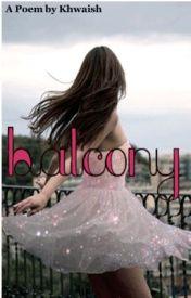 Balcony (Poem) by Khwaish