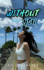 Without You by LeoLucasdaddy