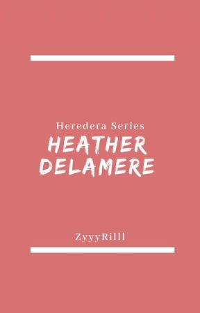Heredera Series: Heather Delamere  by ZyyyRilll