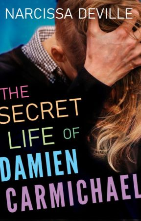 the Secret Life of Damien Carmichael by NarcissaDeville