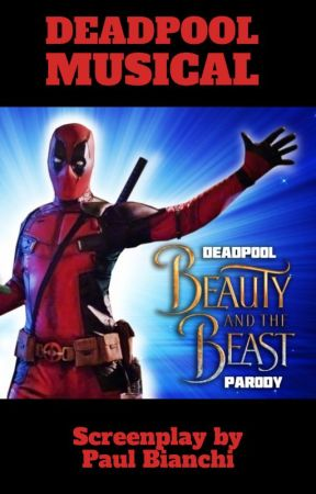 Deadpool Musical by thepaulbianchi