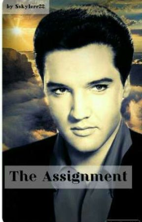 The Assignment (Elvis presley story) by Sskylerr22