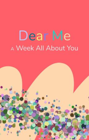 Dear Me by WattpadFestivals