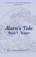 Alara's Tale Book I : Water by writersblock707