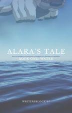 Alara's Tale ~ Book I : Water by writersblock707