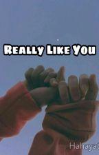 Really Like You by Hahayatt1