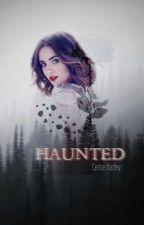 Haunted by CeriseHadley