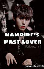 Vampire's Past Lover. (Park Woojins ffs).  by SusanSteinfeld_4