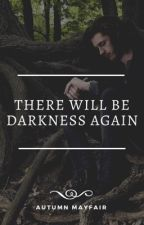 There Will Be Darkness Again | A Hozier Fanfic  by Katrarelyseen