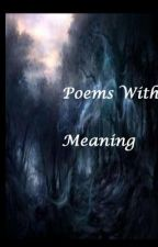 Poems With Meaning by DetectiveRookieAngel