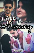 Walk Into Your Memory  by loveforadiza