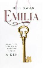 Emilia (Sequel to Aiden) by HardinsGirl1
