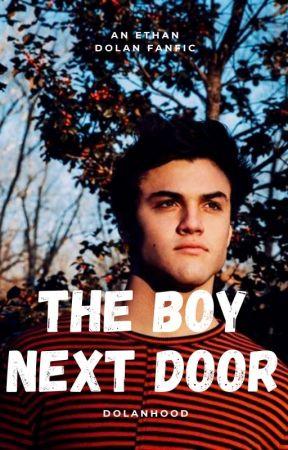 The Boy Next Door || Ethan Dolan by dolanhood