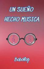 UN SUEÑO HECHO MÚSICA - BOBOLFO by bobolfop