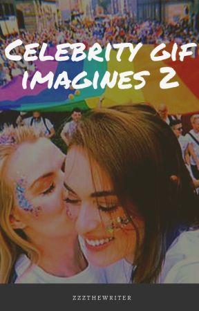 Celebrity Gif Imagines 2 by ZzzTheWriter