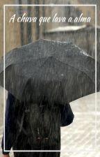 A chuva que lava a alma by TailerTorres
